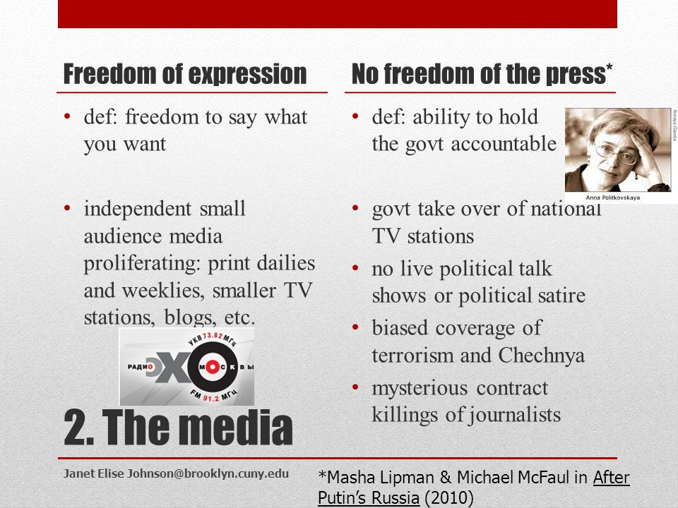 2. The media Freedom of expression No freedom of the press*