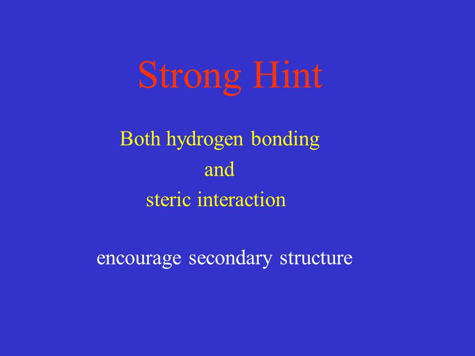 Strong Hint Both hydrogen bonding and steric interaction