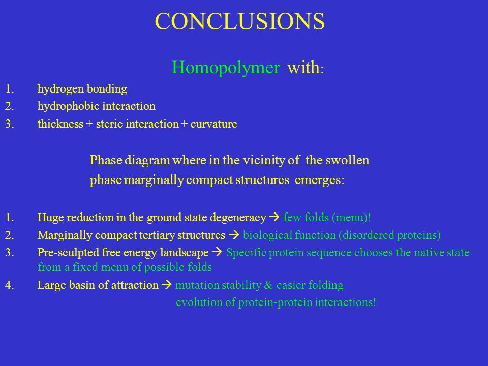 CONCLUSIONS Homopolymer with: