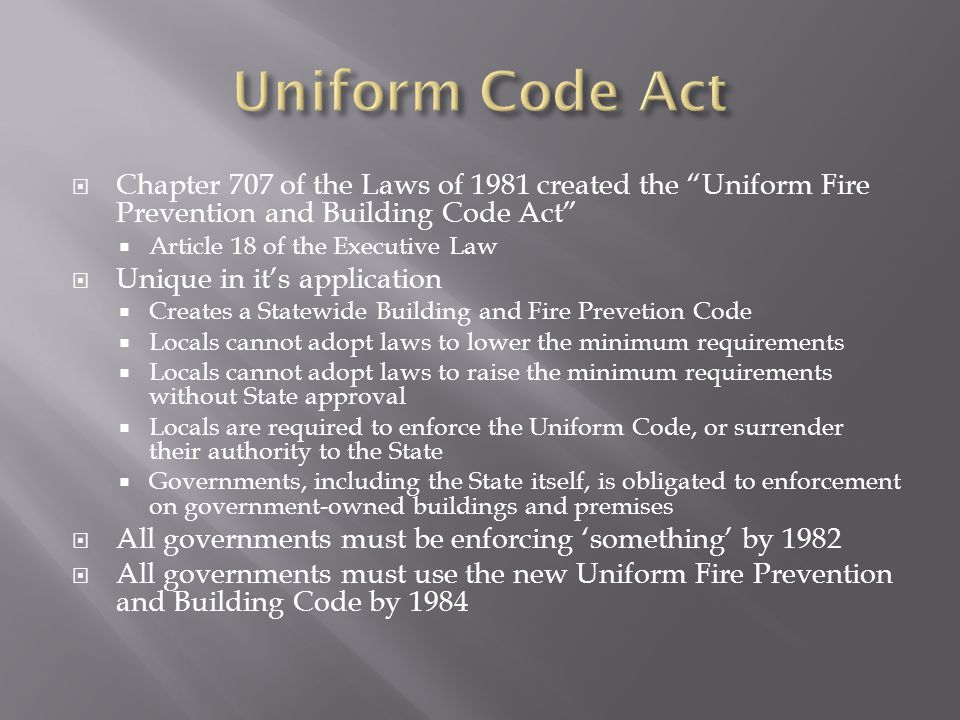 Uniform Code Act Chapter 707 of the Laws of 1981 created the Uniform Fire Prevention and Building Code Act
