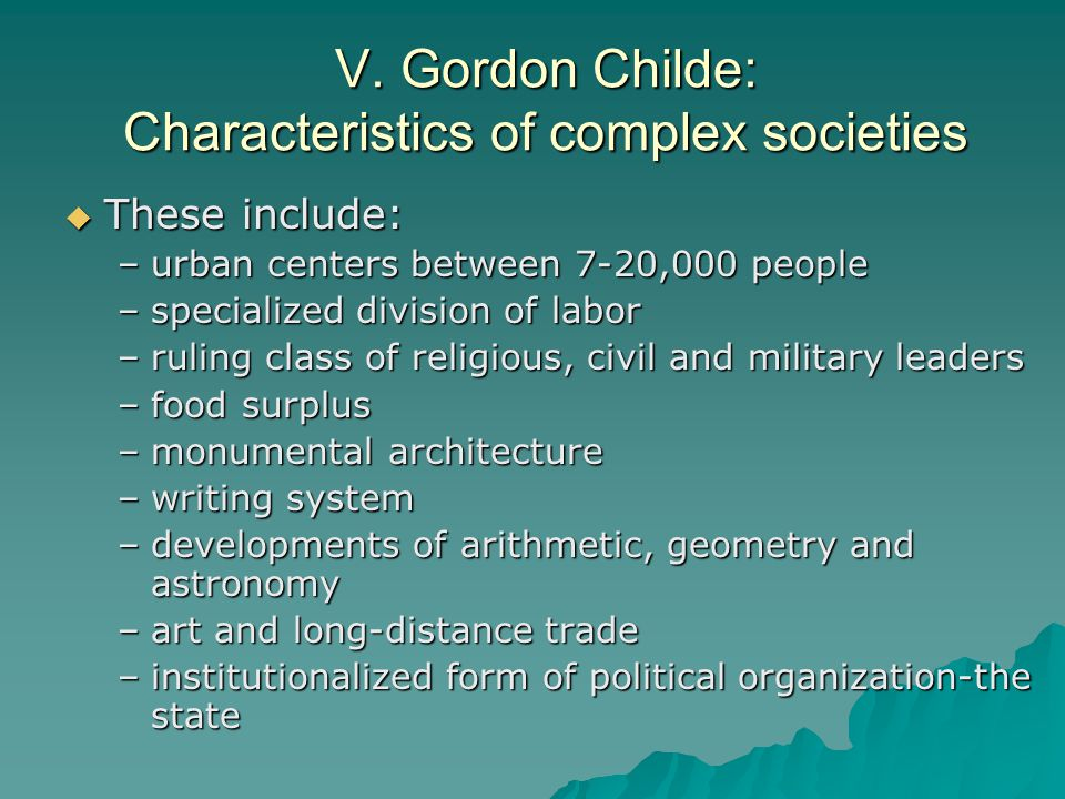 V. Gordon Childe: Characteristics of complex societies