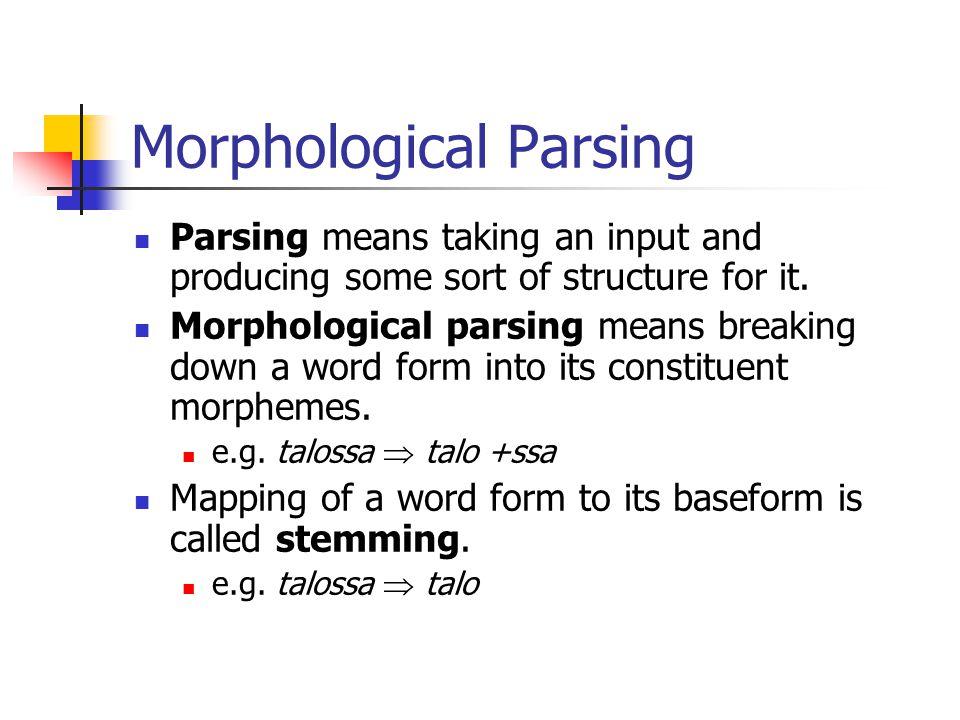 Morphological Parsing