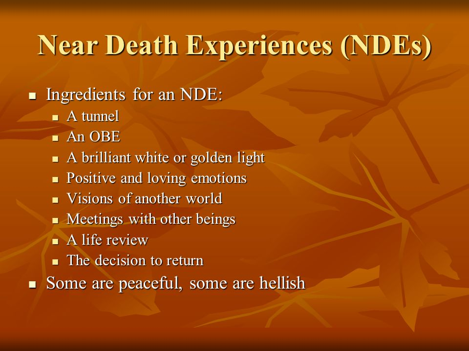 Near Death Experiences (NDEs)