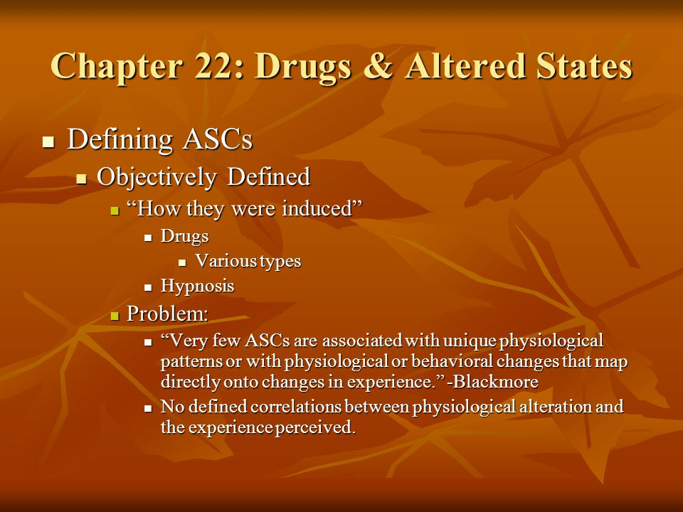 Chapter 22: Drugs & Altered States