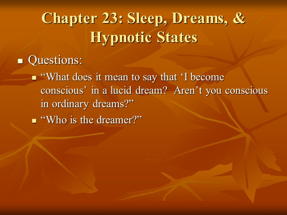 Chapter 23: Sleep, Dreams, & Hypnotic States