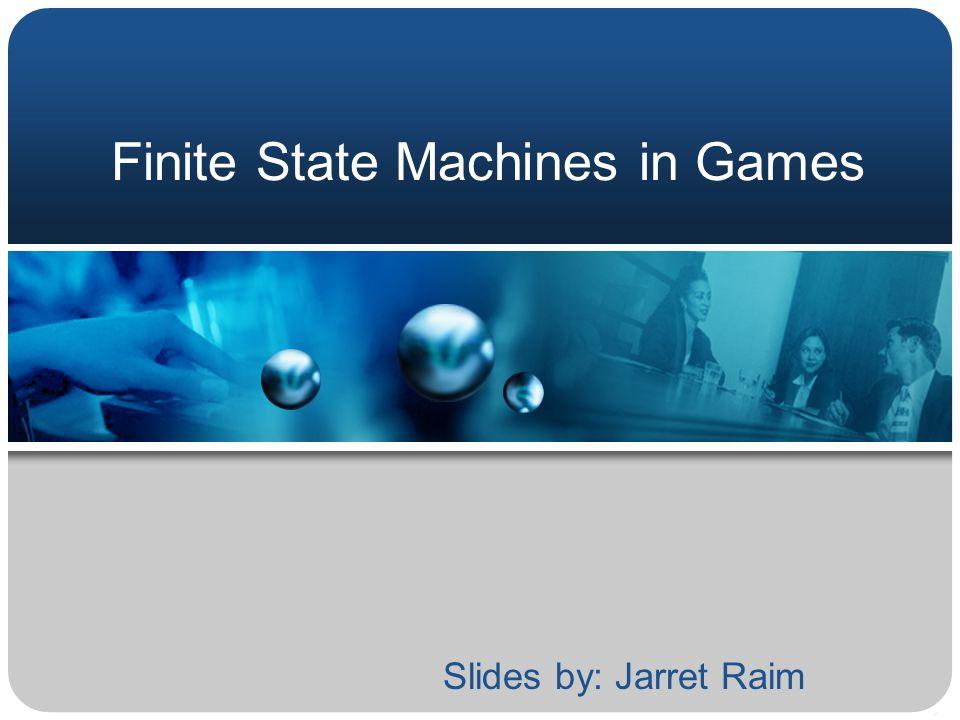 Finite State Machines in Games