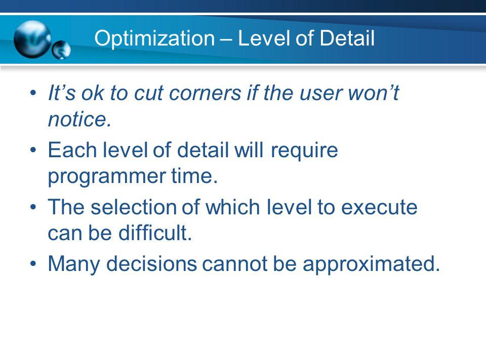 Optimization – Level of Detail