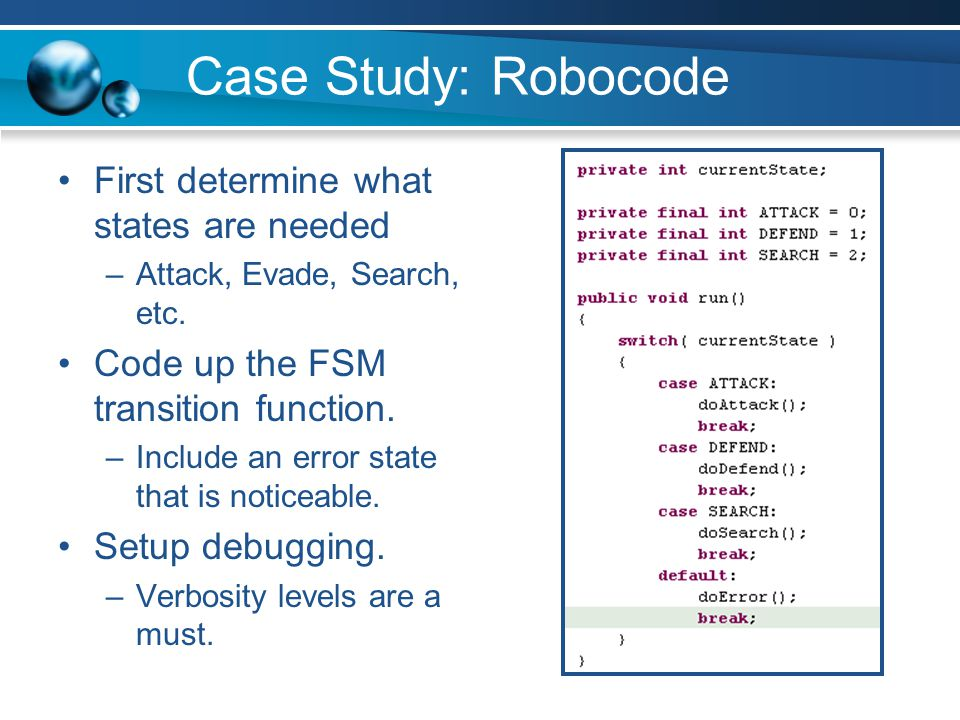 Case Study: Robocode First determine what states are needed