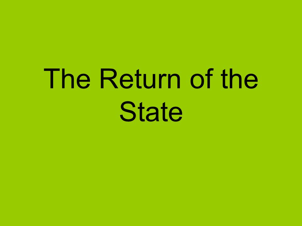 The Return of the State