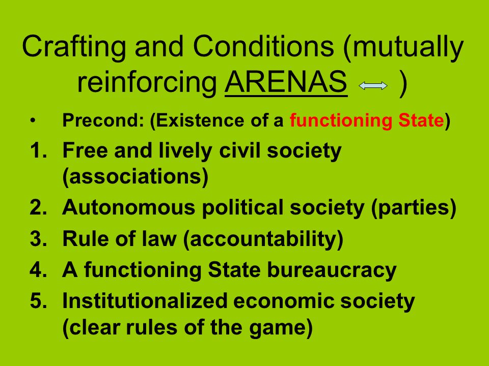 Crafting and Conditions (mutually reinforcing ARENAS )