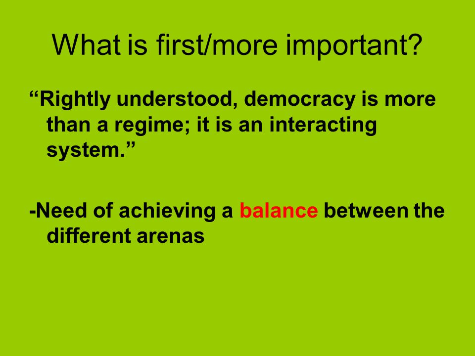 What is first/more important