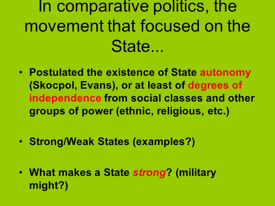 In comparative politics, the movement that focused on the State...