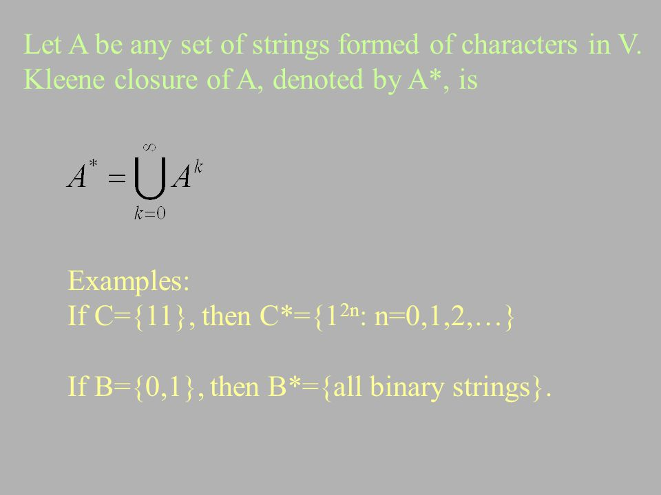 Let A be any set of strings formed of characters in V.
