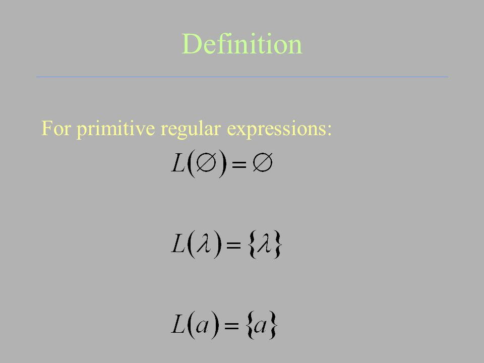 Definition For primitive regular expressions: