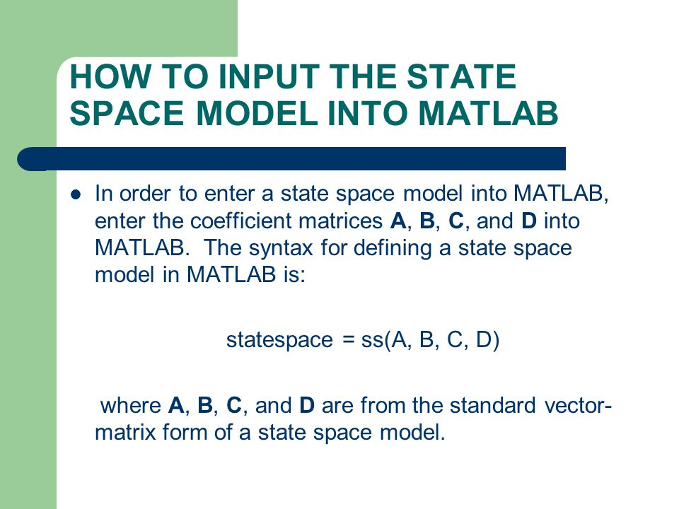 HOW TO INPUT THE STATE SPACE MODEL INTO MATLAB