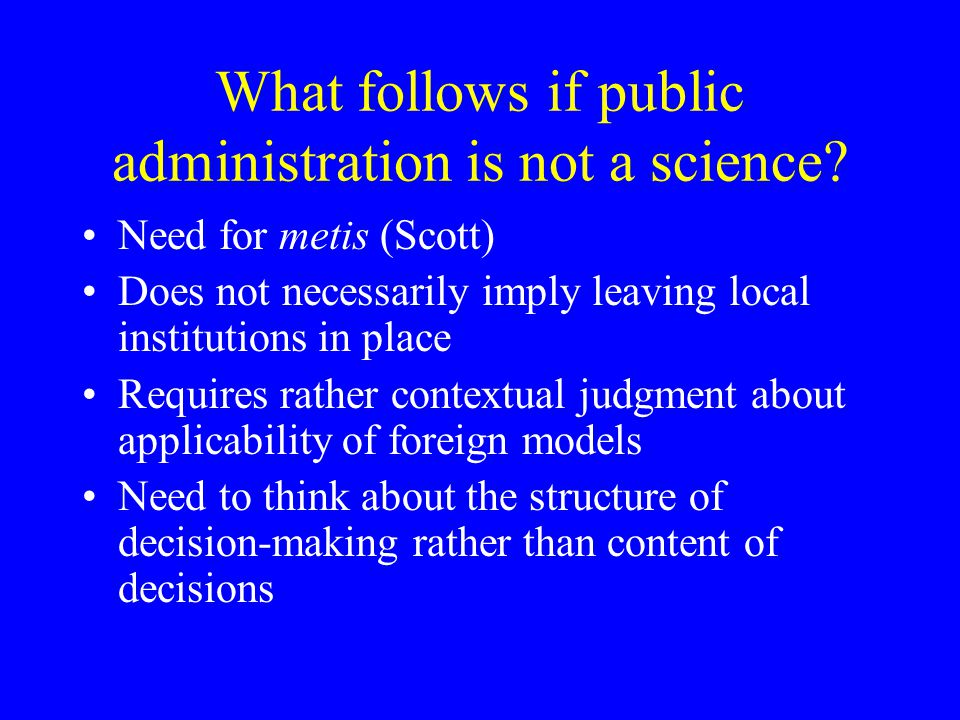 What follows if public administration is not a science
