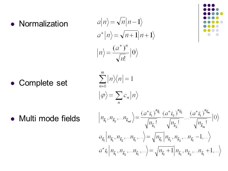 Normalization Complete set Multi mode fields