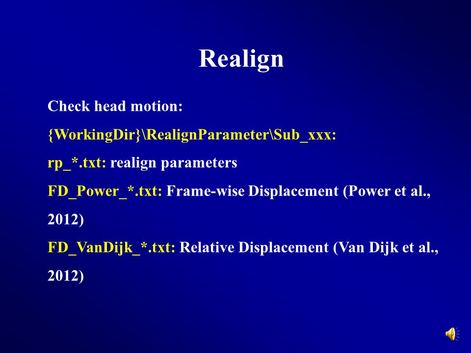 Realign Check head motion: {WorkingDir}\RealignParameter\Sub_xxx: