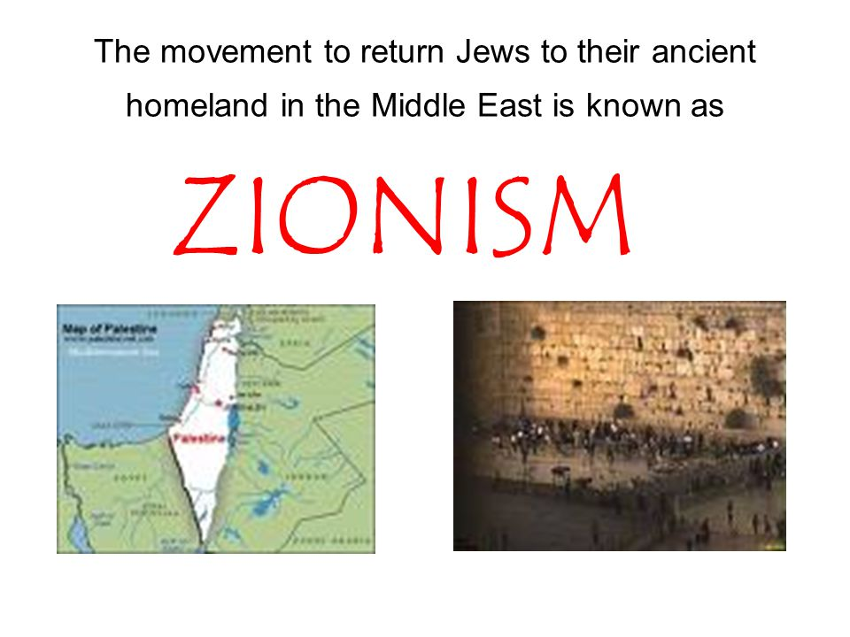 The movement to return Jews to their ancient homeland in the Middle East is known as