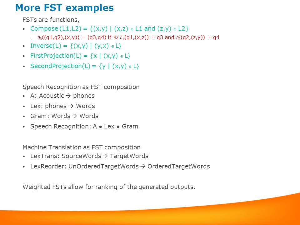 More FST examples FSTs are functions,