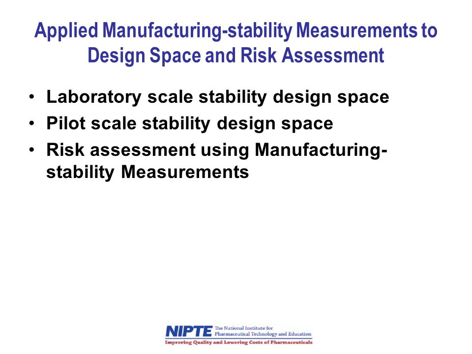 Applied Manufacturing-stability Measurements to Design Space and Risk Assessment