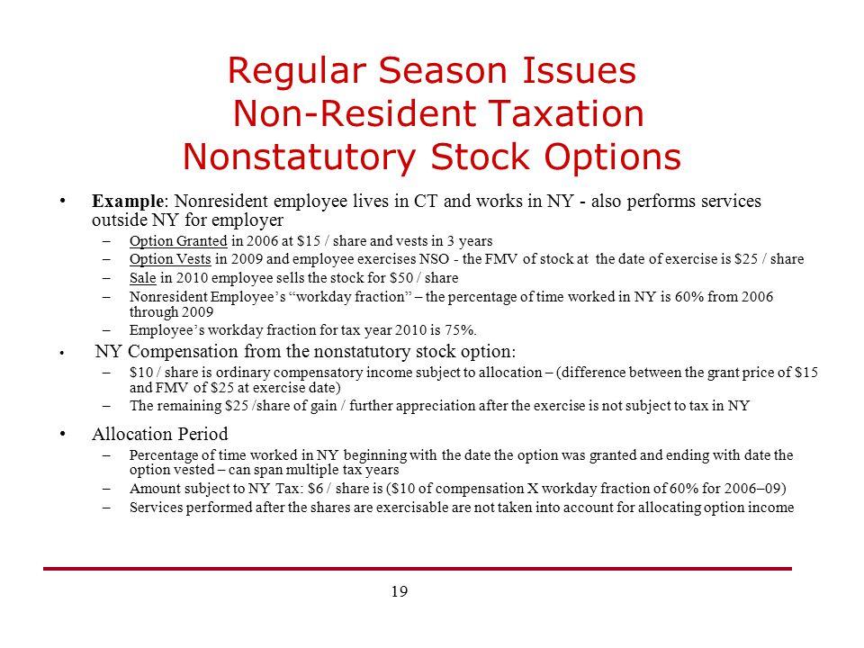 Regular Season Issues Non-Resident Taxation Nonstatutory Stock Options