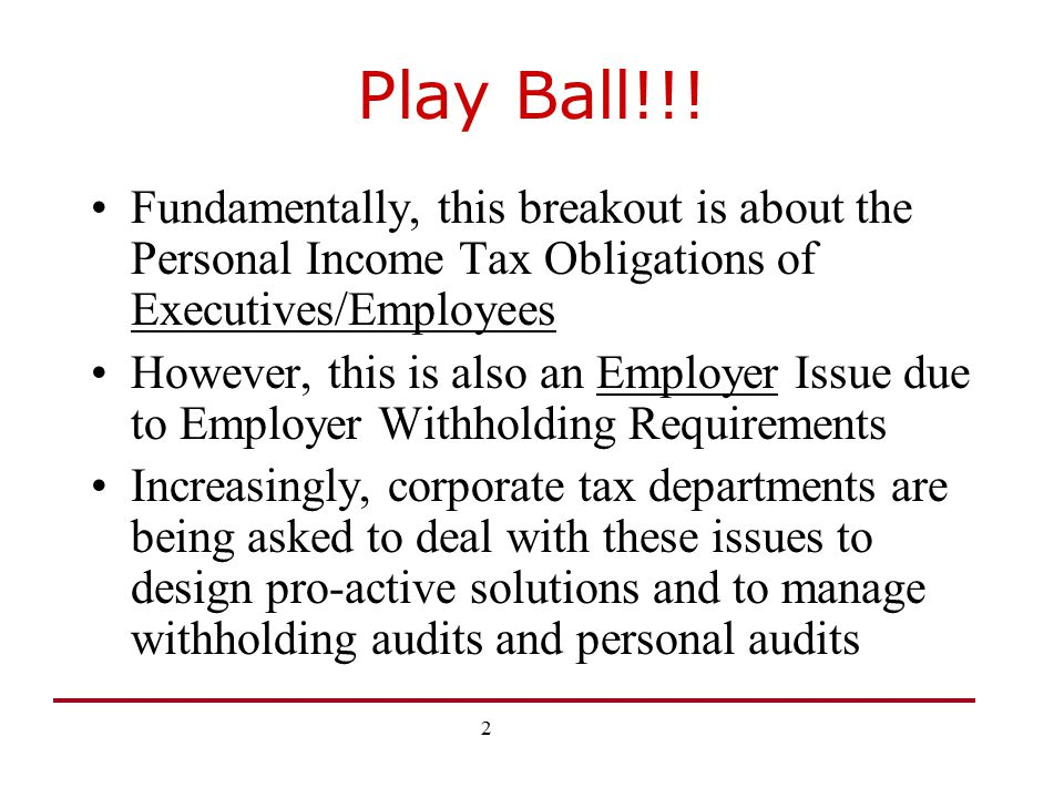 Play Ball!!! Fundamentally, this breakout is about the Personal Income Tax Obligations of Executives/Employees.