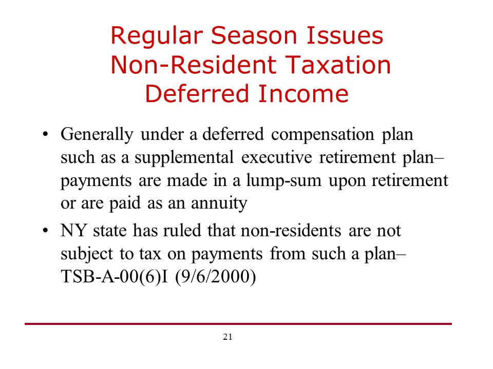 Regular Season Issues Non-Resident Taxation Deferred Income