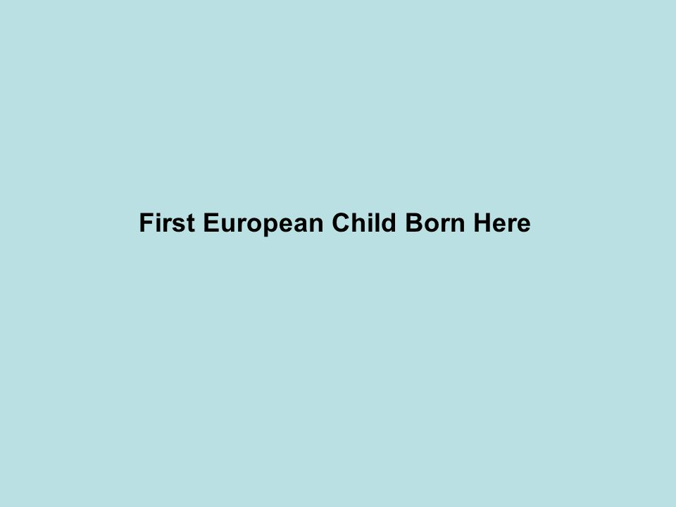 First European Child Born Here