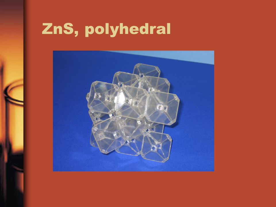 ZnS, polyhedral