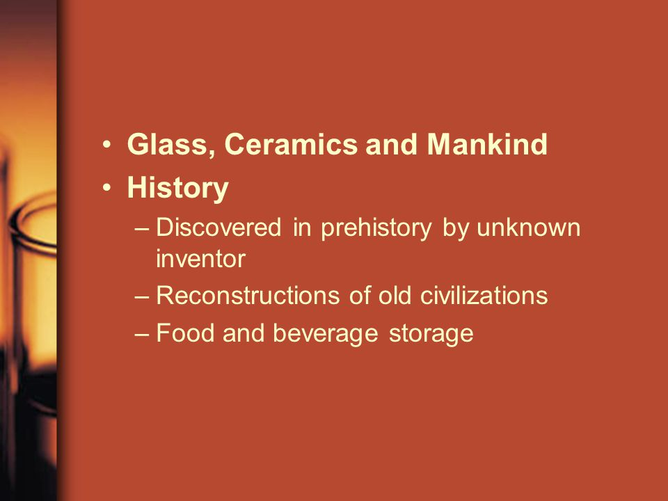 Glass, Ceramics and Mankind History