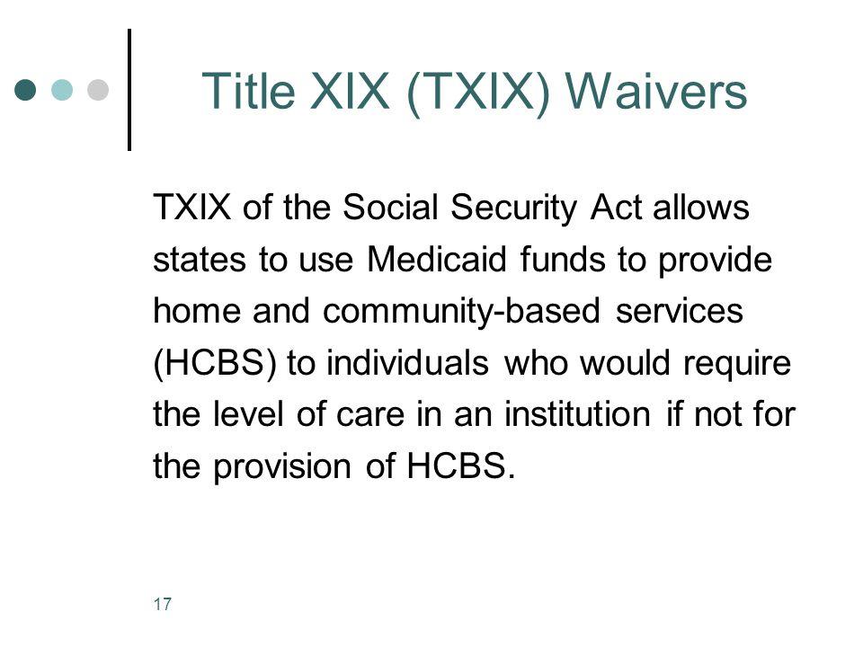Title XIX (TXIX) Waivers