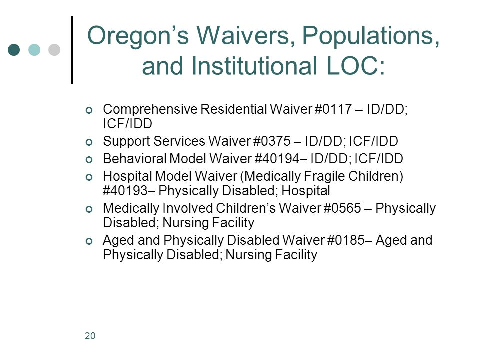 Oregon's Waivers, Populations, and Institutional LOC: