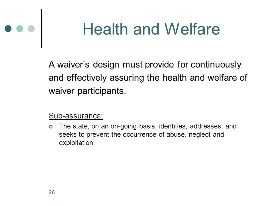 Health and Welfare A waiver's design must provide for continuously