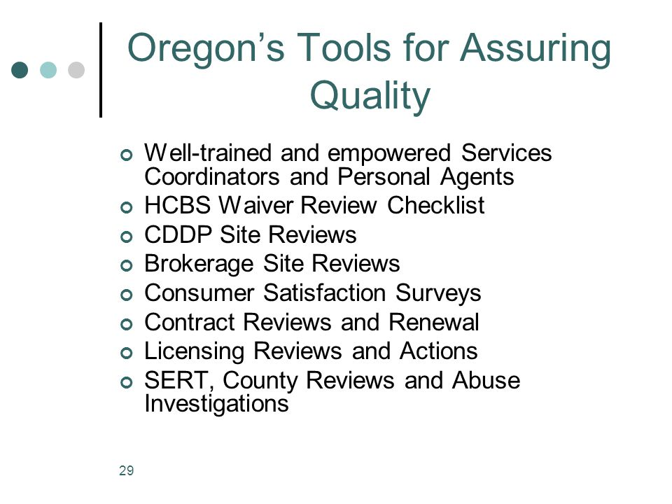Oregon's Tools for Assuring Quality