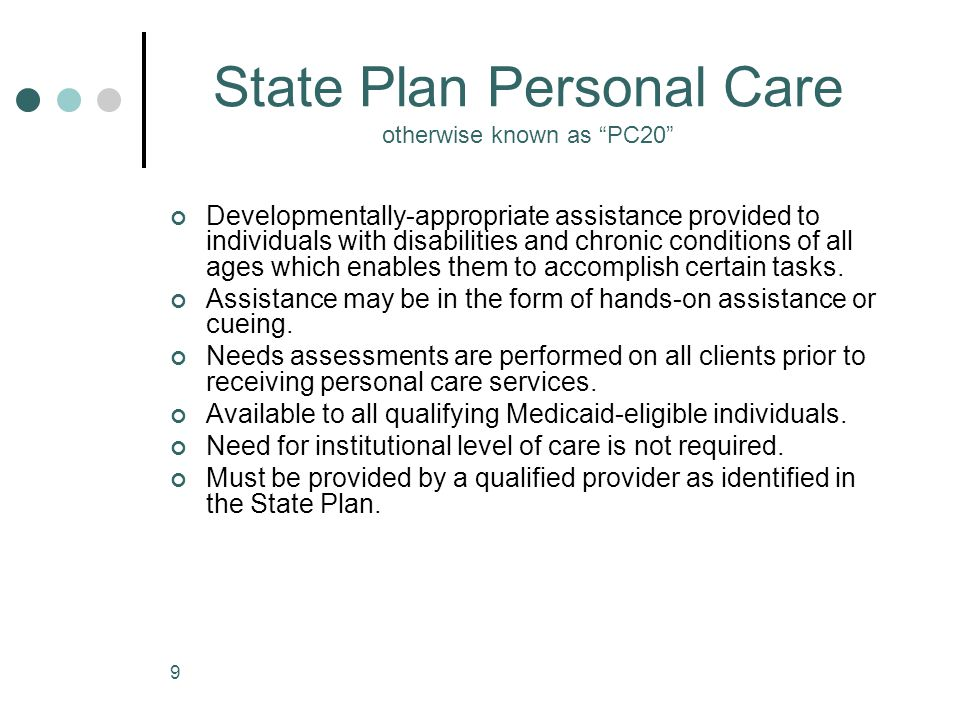 State Plan Personal Care otherwise known as PC20