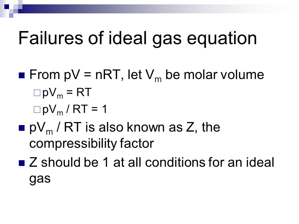 Failures of ideal gas equation