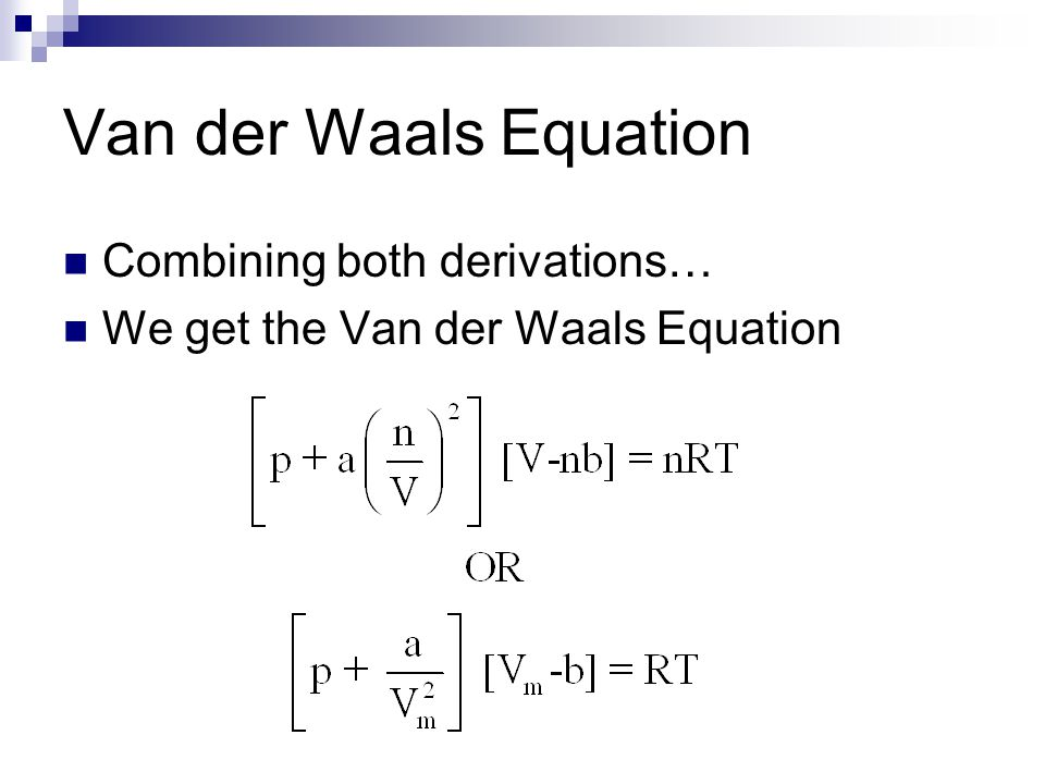 Van der Waals Equation Combining both derivations…