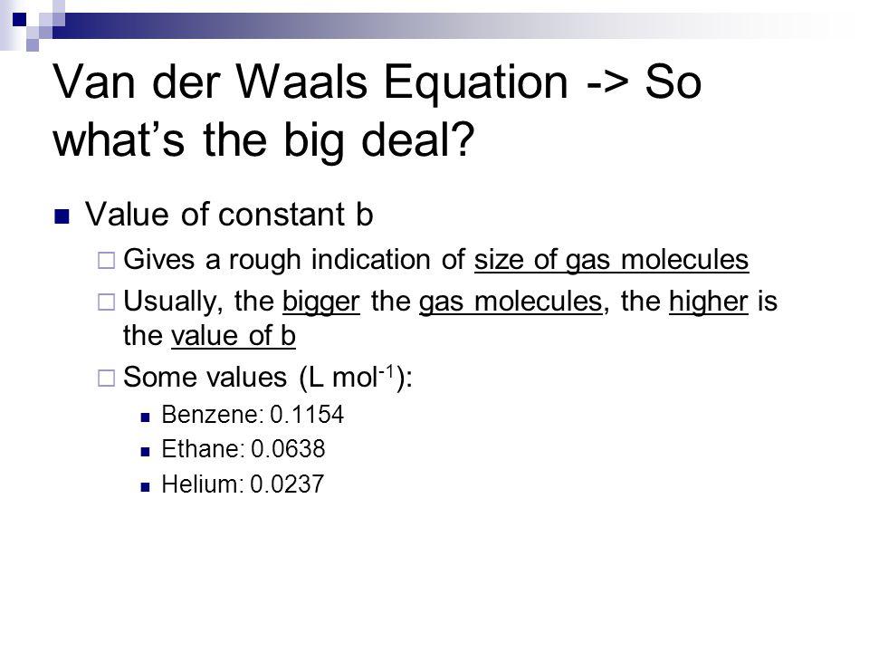 Van der Waals Equation -> So what's the big deal