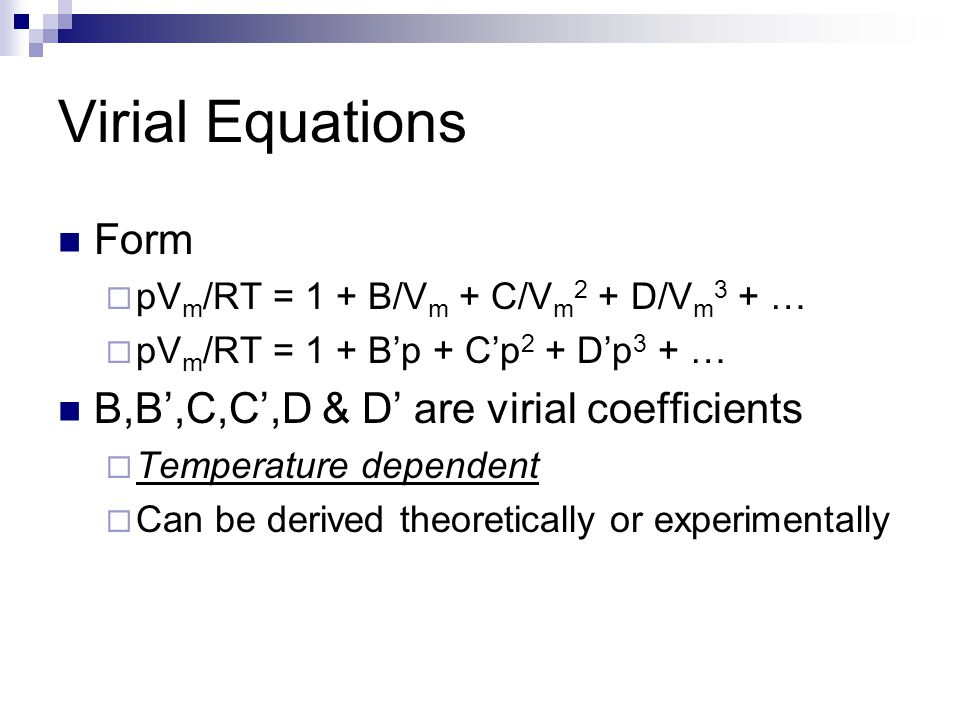Virial Equations Form B,B',C,C',D & D' are virial coefficients