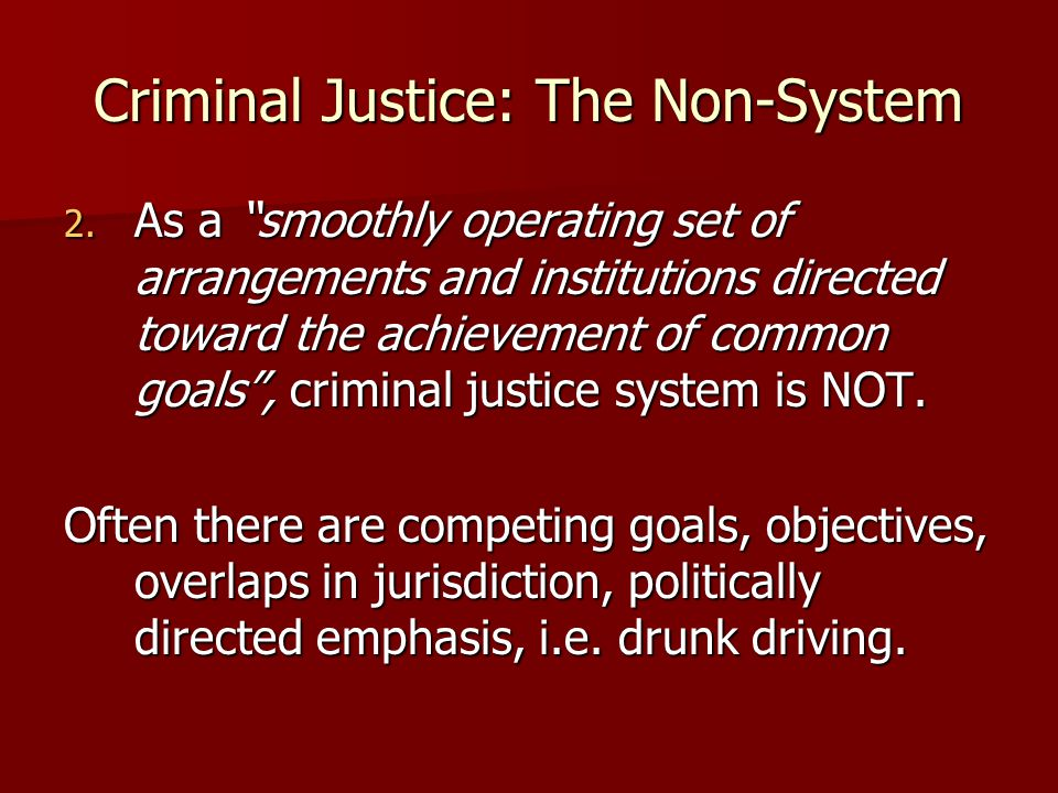 Criminal Justice: The Non-System