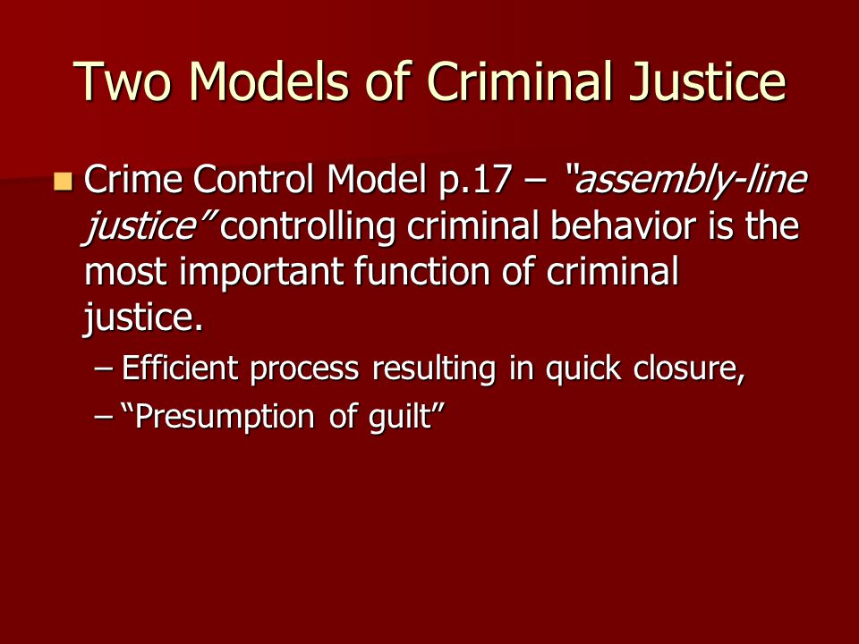 Two Models of Criminal Justice