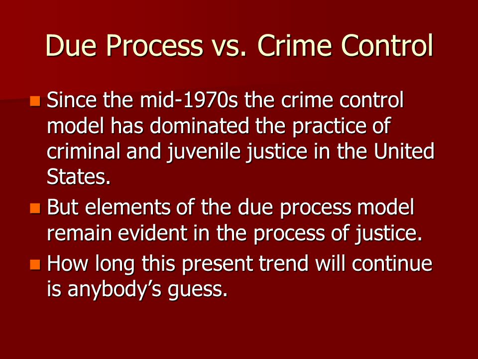 Due Process vs. Crime Control