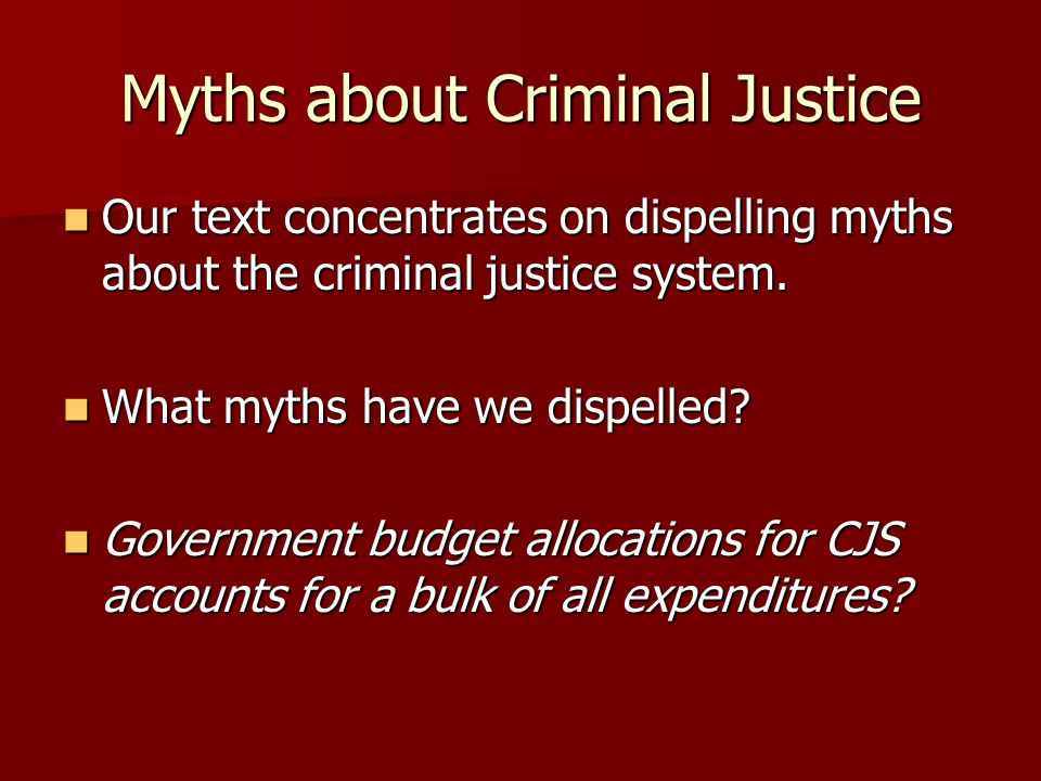 Myths about Criminal Justice