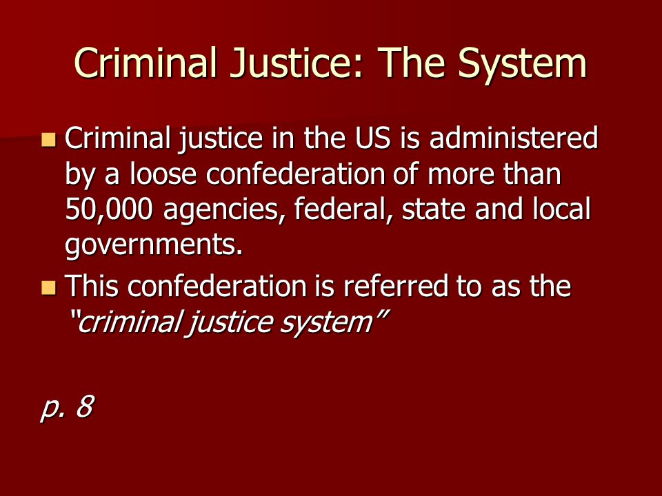 Criminal Justice: The System