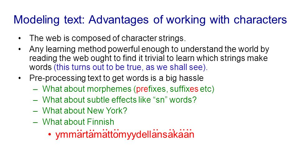 Modeling text: Advantages of working with characters