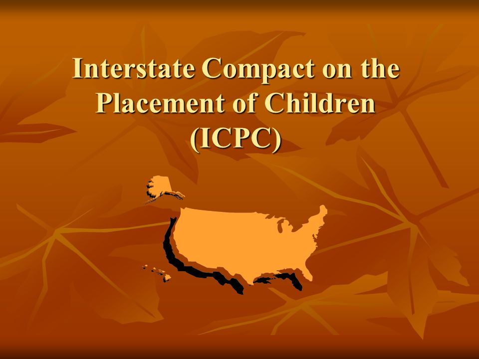 Interstate Compact on the Placement of Children (ICPC)
