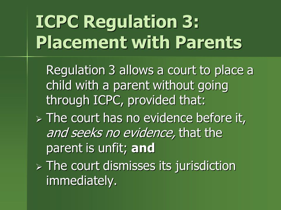 ICPC Regulation 3: Placement with Parents
