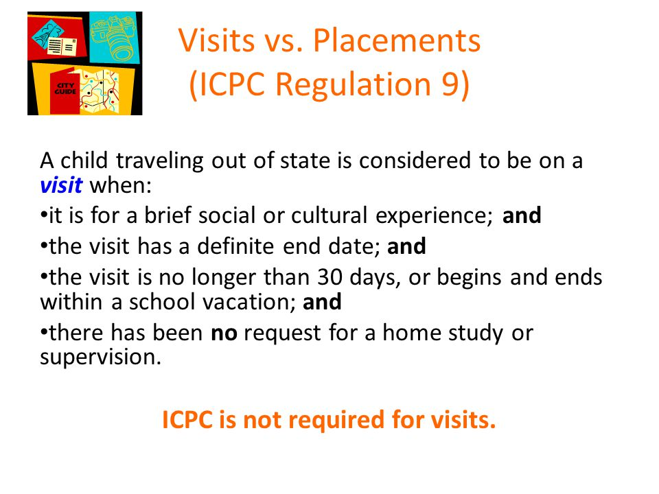 Visits vs. Placements (ICPC Regulation 9)