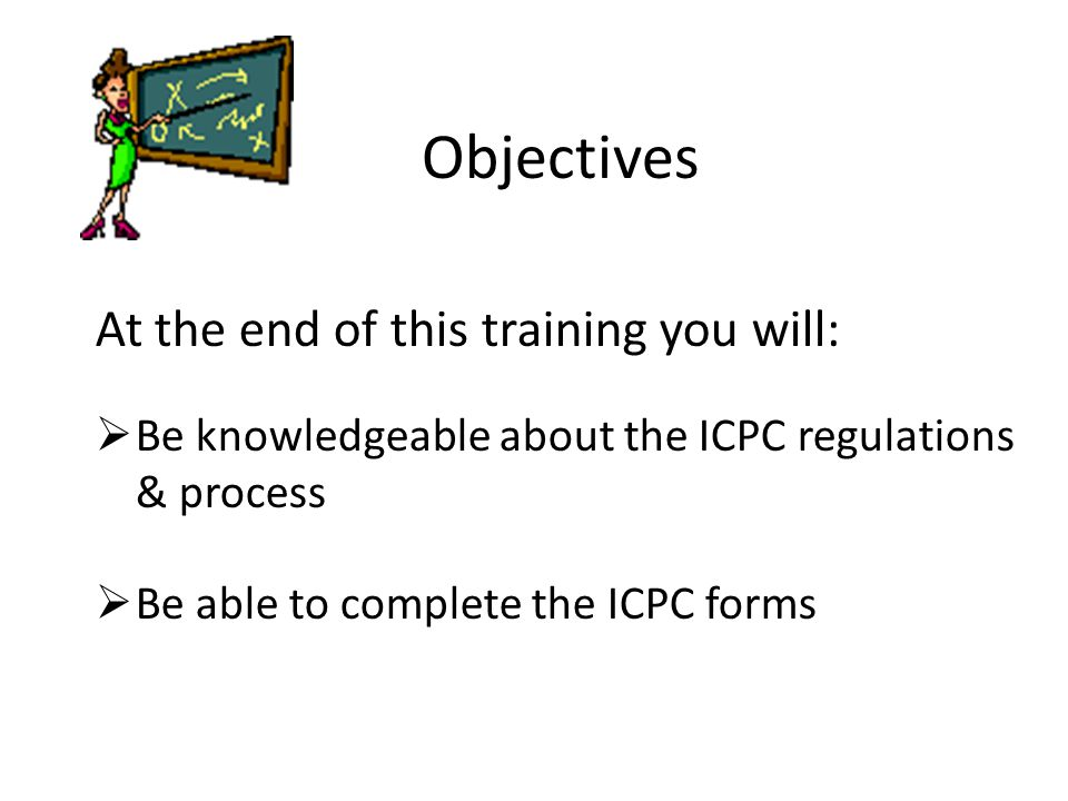 Objectives At the end of this training you will: